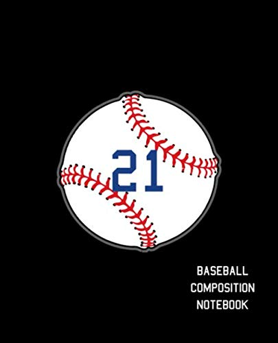 21 Baseball Composition Notebook: Baseball Journal for Boys Monogram Jersey Number 21 Wide Ruled Composition Notebook