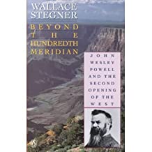 [(Beyond the Hundredth Meridian )] [Author: Stegner Wallace] [Mar-1992]