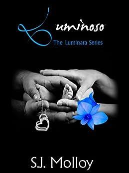 Luminoso: The Luminara Series, Book 4 by [Molloy, SJ]