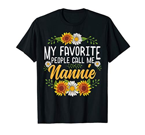 My Favorite People Call Me Nannie Shirt Thanksgiving Gifts T-Shirt