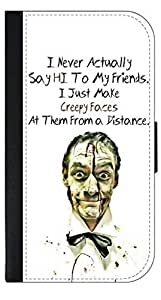 I Never Actually Say Hi To My Friends. I Just Make Creepy Faces At Them From A Distance- Apple Iphone 6 -Wallet Case with Flip Cover and Magnetic Clasp-Leather-Look