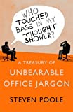 img - for Who Touched Base in my Thought Shower?: A Treasury of Unbearable Office Jargon book / textbook / text book