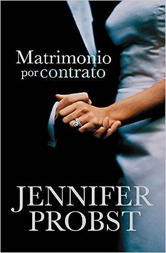 Matrimonio por contrato Casarse con un millonario 1 ROMANTICA: Amazon.es: Jennifer Probst, Ana Isabel Domínguez Palomo;María del Mar Rodríguez Barrena;: ...