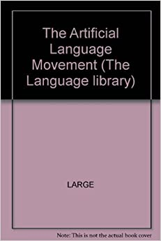 Book The Artificial Language Movement by Andrew Large (1987-11-01)