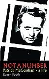 Not a Number: Patrick Mcgoohan - a Life