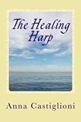 The Healing Harp: A Tale of Friendship, Family, and Music Paperback