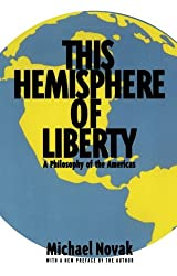 This Hemisphere of Liberty: A Philosophy of the Americas (Aei Studies, 514)
