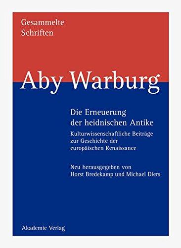 Aby Warburg - Gesammelte Schriften - Studienausgabe: Gesammelte Schriften, Bd.1/1-2, Die Erneuerung der heidnischen Antike, 2 Tle.