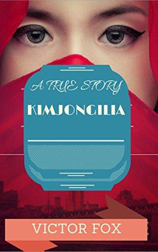 Kimjongilia a true story from north korea kindle edition by kimjongilia a true story from north korea by fox victor fandeluxe Image collections