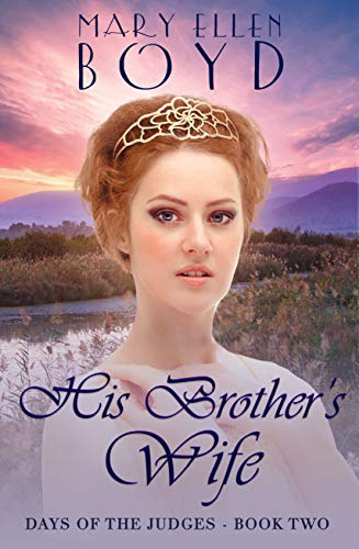 His Brother's Wife (Days of the Judges Book 2) (Adobe Sweet)