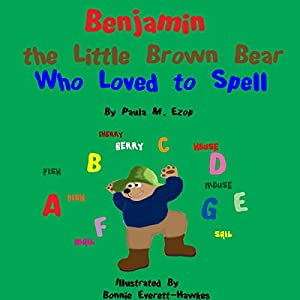 Benjamin the Little Brown Bear Who Loved to Spell Audiobook