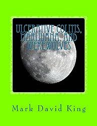 Ulcerative Colitis, Marijuana, And Werewolves