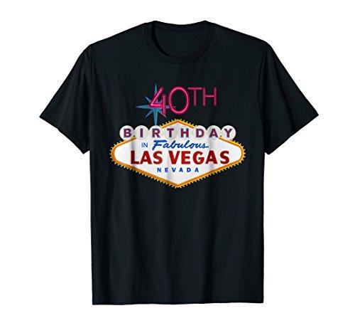 (40th Birthday in Las Vegas Classic Sign T Shirt)