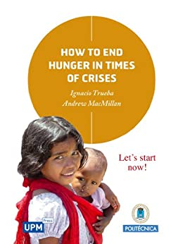 How to End Hunger in Times of Crises by [Trueba, Ignacio , MacMillan, Andrew]