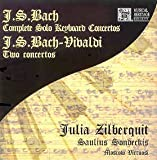 Bach Solo Keyboard Concertos Bwv 1052-1058. Bach - Vivaldi Keyboard Concerti Bwv 593 (Rv 56
