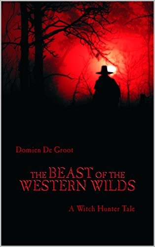 The Beast of the Western Wilds: A Witch Hunter Tale: Domien
