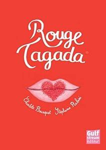 vignette de 'Rouge Tagada (Charlotte Bousquet)'