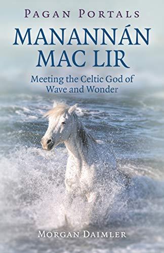 nnán mac Lir: Meeting The Celtic God Of Wave And Wonder ()