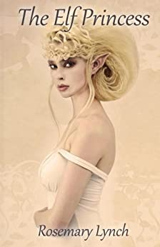 The Elf Princess by [Lynch, Rosemary]