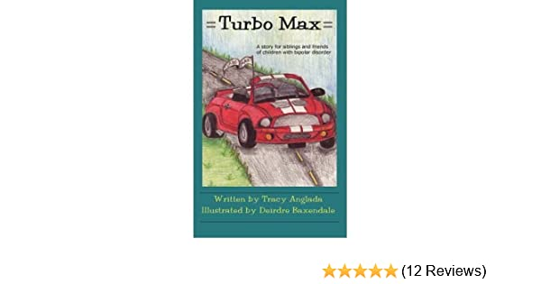 By Tracy D Anglada - Turbo Max: A Story for Siblings and Friends of Children with Bipo (2008-05-02) [Paperback]: Tracy D Anglada: 8601423080932: Amazon.com: ...