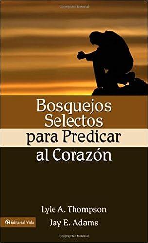 Bosquejos selectos para predicar al corazon spanish edition jay e bosquejos selectos para predicar al corazon spanish edition jay e adams lyle a thomson 9780829735093 amazon books fandeluxe Gallery