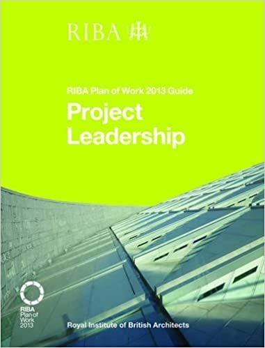 Book Project Leadership: RIBA Plan of Work 2013 Guide by Nick Willars (2014-11-28)