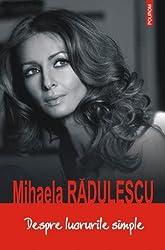 Despre lucrurile simple - Mihaela Radulescu