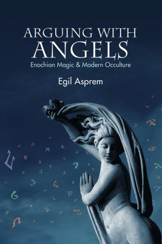 Arguing with Angels: Enochian Magic and Modern Occulture (SUNY series in Western Esoteric Traditions) PDF