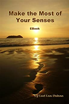 Make the Most of Your Senses by [Nelson, Lori Lee]