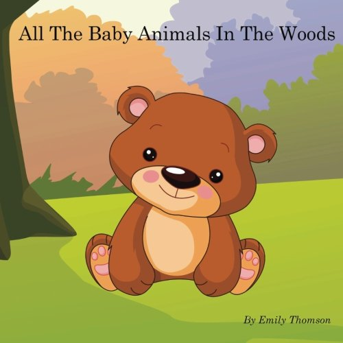 Download All The Baby Animals In The Woods (Volume 2) PDF