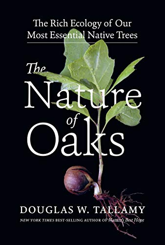 Book Cover: The Nature of Oaks: The Rich Ecology of Our Most Essential Native Trees
