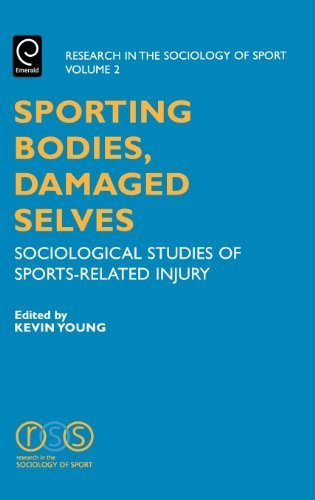 Sporting Bodies, Damaged Selves (Research in Sociology of Education) 1st edition by Kevin Young (2004) Hardcover ebook