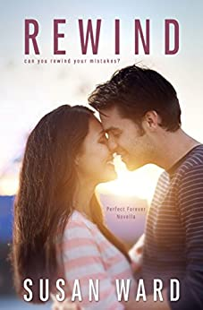 Rewind (A Perfect Forever Novel Book 2) by [Ward, Susan]
