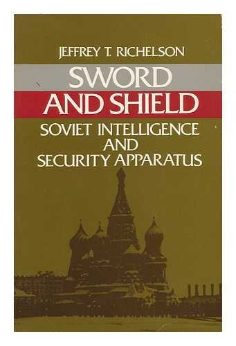Sword and Shield: Soviet Intelligence and Security Apparatus