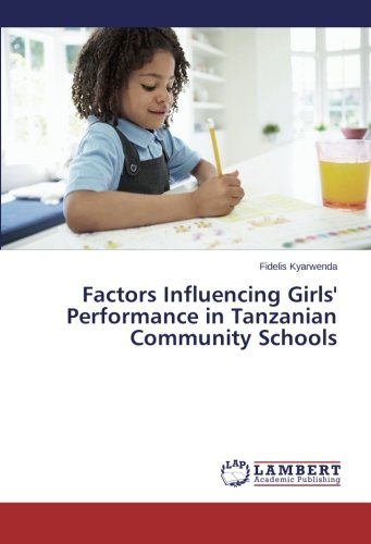 Read Online Factors Influencing Girls' Performance in Tanzanian Community Schools ebook