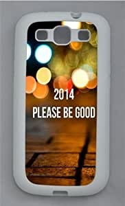2014 Please Be Good TPU Silicone Rubber Case Cover for Samsung Galaxy S3 SIII I9300 White
