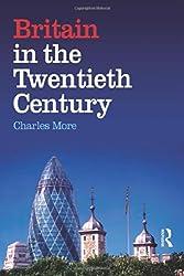 Britain in the Twentieth Century: A History