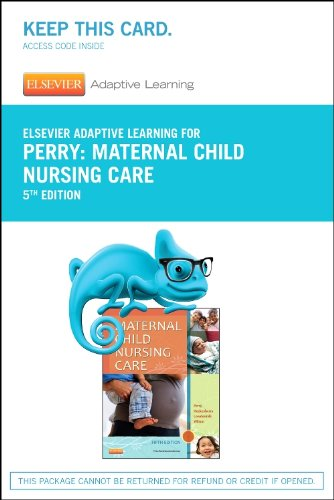 Elsevier Adaptive Learning for Maternal Child Nursing Care (Access Card), 5e