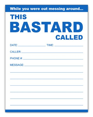 While You Were Out This Bastard Called, Funny Notepad Phone Messages Pad