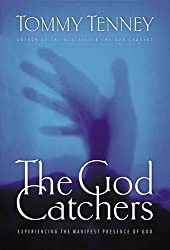 The God Catchers: Experiencing the Manifest Presence of God