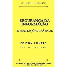 Segurança da Informação: Orientações Práticas (Portuguese Edition)