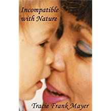 Incompatible with Nature–A Mother's Story
