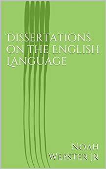 noah webster dissertations english language This paper is just not coming out i hate writing an essay in spanish i rather do it in german tbh stranger than fiction movie essay review bal diwas essay in.