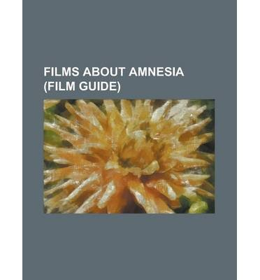 { [ FILMS ABOUT AMNESIA (FILM GUIDE): 50 FIRST DATES, CRIME DOCTOR (FILM), DARK CITY (1998 FILM), MEMENTO (FILM), MISTER BUDDWING, MR. ARKADIN, MULHOLLAND ] } Source Wikipedia ( AUTHOR ) Sep-13-2013 Paperback