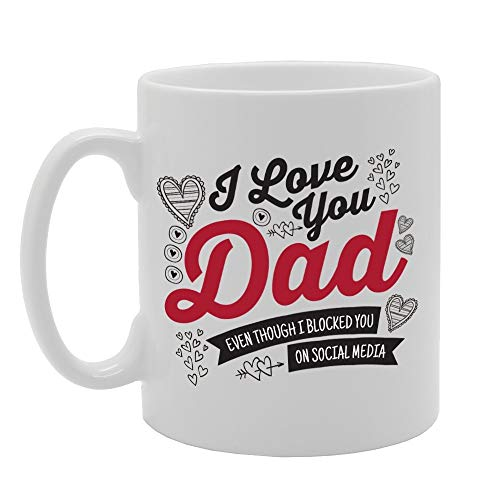 I Love You Dad Even Though I Blocked You On Social Media Novelty Gift Printed Tea Coffee Ceramic Mug (My Very Best Friend 1996)