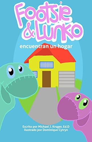 Footsie & Lunko encuentran un hogar (Spanish Edition) by [Kruger, Michael J
