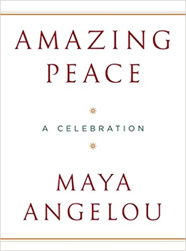 amazoncom amazing peace a christmas poem 9781400065585 maya angelou books