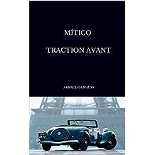 Mítico Traction Avant (Spanish Edition)