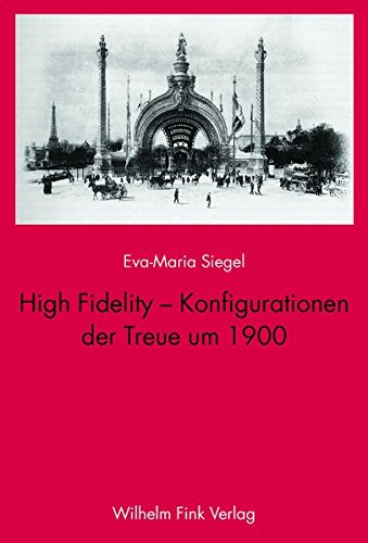 High Fidelity - Konfigurationen der Treue um 1900