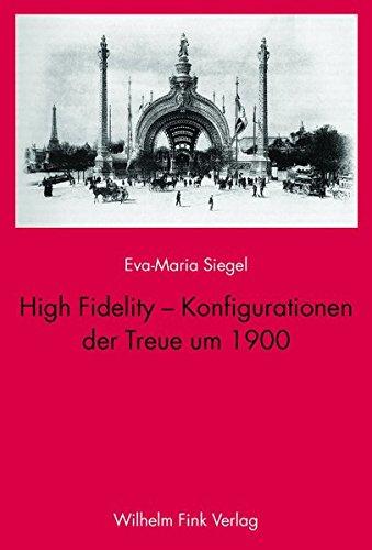 High Fidelity - Konfigurationen der Treue um 1900